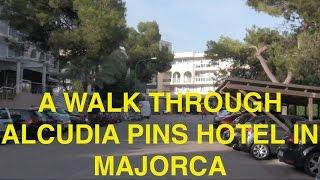 Alcudia Pins Hotel - A Walk Through