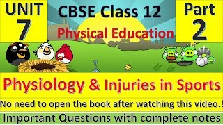 Physiology And Injuries In Sports   Unit    7   Part   2    Physical Education   Complete Notes