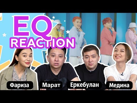 EQ - QU Reaction   Фариза Ескермесова, Марат Оралғазин, Еркебұлан Мырзабек & Медина Жалгасова
