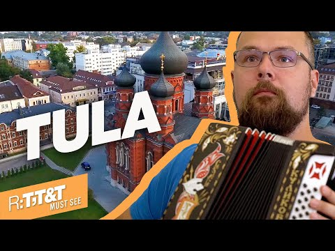 RTTT Russia: Places To Visit  | Tula Is The Capital Of Russian Weapons