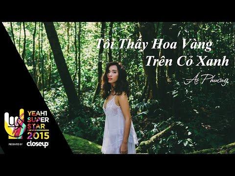 Tôi Thấy Hoa Vàng Trên Cỏ Xanh | Ái Phương | Yeah1 Superstar (Offical MV)