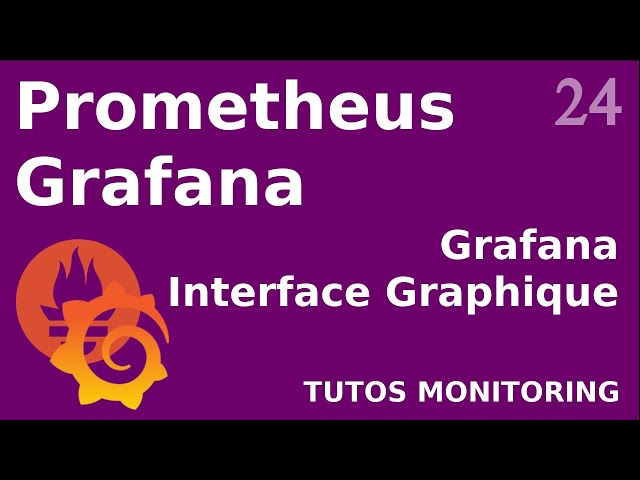 GRAFANA - 24. PRESENTATION DE L'INTERFACE GRAPHIQUE