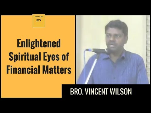 Enlightened Spiritual Eyes of Financial Matters by Vincent Wilson [Eng-Hindi] Session 7