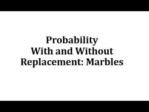 Probability With And Without Replacement Marbles Youtube
