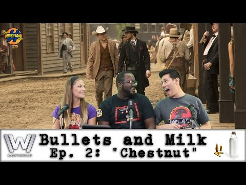 Westworld Ep. 2: Chestnut | Bullets and Milk: A Westworld After Show | That Hashtag Show