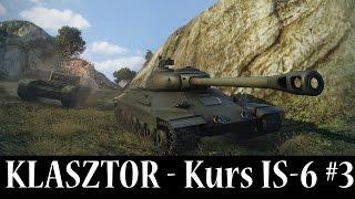 Kurs IS-6 #3 - Klasztor i Intuicja - World Of Tanks