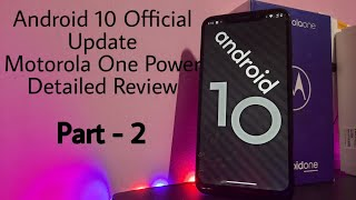 motorola One Power Android 10 Feature Detailed Review Part - 2