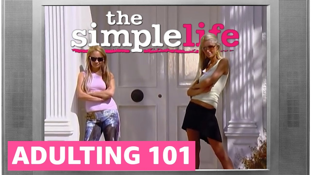The Simple Life | Adulting 101 With Paris Hilton and Nicole Richie