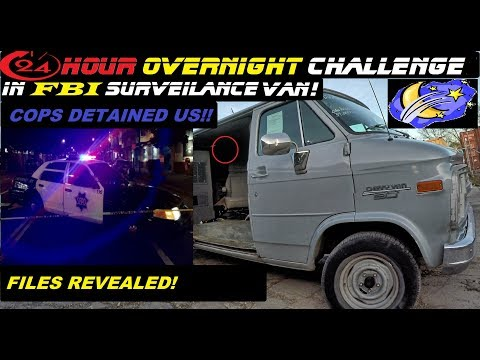 24 Hour Overnight Challenge In FBI Surveilance Van! Cops Called and Detained!