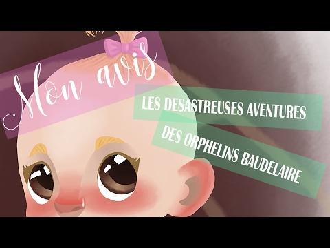 [Mon Avis N°1] Les Désastreuses Aventures Des Orphelins Baudelaire - A Series Of Unfortunate Events