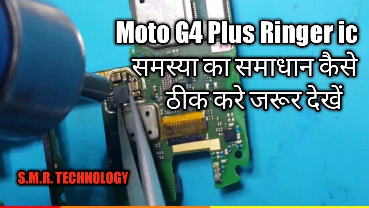 Moto G4 Plus Ringer ic Problem Solution 100% Solve