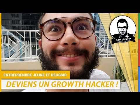 Comment DEVENIR un Growth Hacker ?