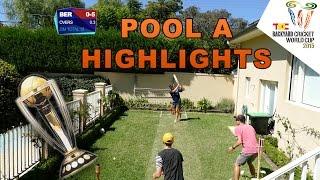 The Backyard Cricket World Cup - Pool A Highlights