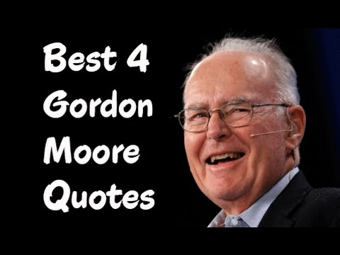 Best 4 Gordon Moore Quotes ||The American Businessman