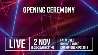 FAI World Drone Racing Championships: LiveStream from the Opening Ceremony, Shenzhen