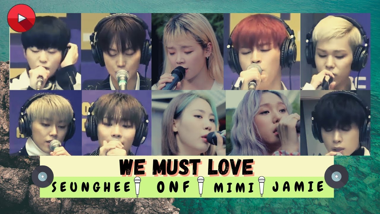 Download ONF x OH MY GIRL 'Seunghee and Mimi' x JAMIE : 온앤오프 x 승희 미미 (오마이걸) x 제이미 'We Must Love (사랑하게 될 거야)'