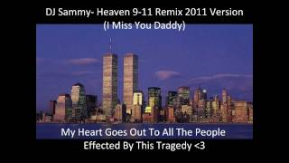 DJ Sammy-9/11 Heaven Remix 2011 Version (I Miss You Daddy)