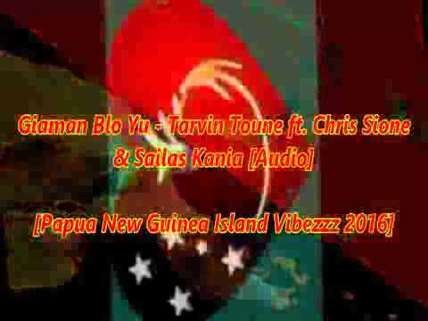 Giaman Blo Yu - Tarvin Toune ft. Chris Sione & Sailas Kania  [Audio] [2016]