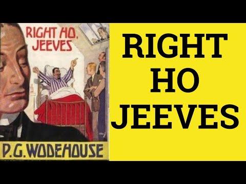 RIGHT HO, JEEVES PG Wodehouse Posh British English Reading - ESL British English Pronunciation