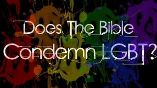 Does The Bible Condemn LGBT? (Dissecting the 6 Bible Verses Against Homosexuality)