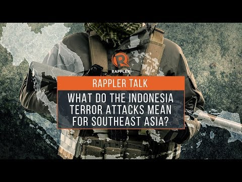 Rappler Talk: What do the Indonesia terror attacks mean for Southeast Asia?