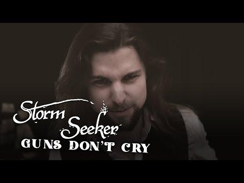 Storm Seeker - Guns Don't Cry (Official Video)