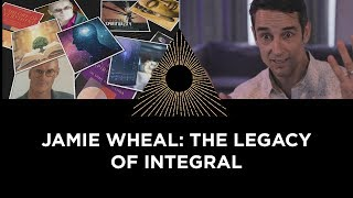 Jamie Wheal: The Legacy of Integral