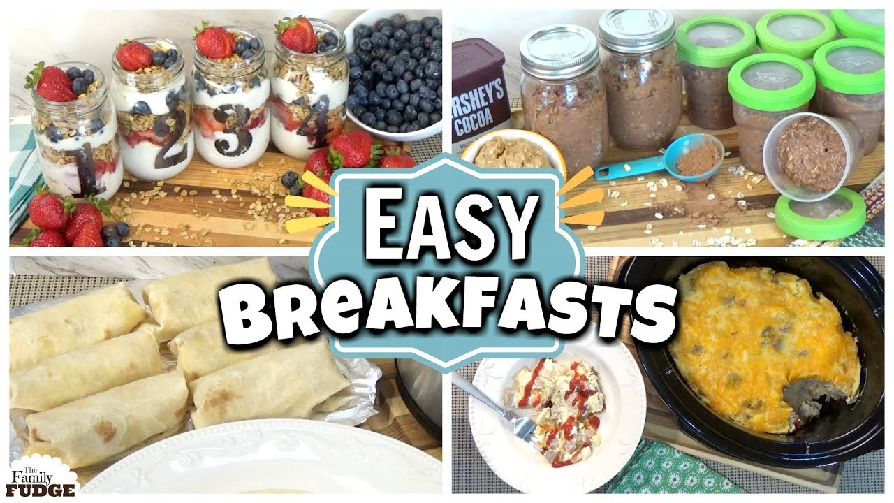 Summer Break Breakfast Ideas 4 Quick Easy Make Ahead Meals