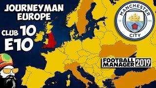 FM19 Journeyman - C10 EP10 - Man City England - A Football Manager 201