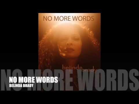 NO MORE WORDS - Belinda Brady