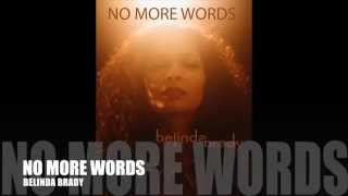 NO MORE WORDS - Belinda Brady