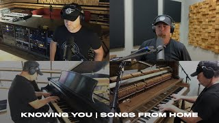 Knowing You | Songs From Home