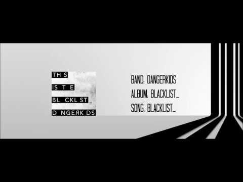 Dangerkids - Blacklist_ - Album: Blacklist_ (with lyrics)