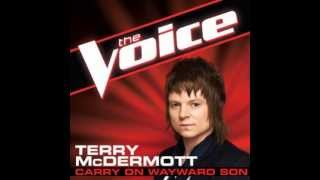"Terry McDermott: ""Carry On My Wayward Son"" - The Voice (Studio Version)"