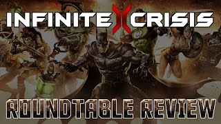 Roundtable Review // Infinite Crisis