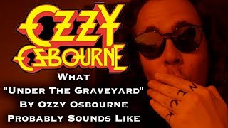 """Baixar What Ozzy's """"Under The Graveyard"""" Probably Sounds Like"""