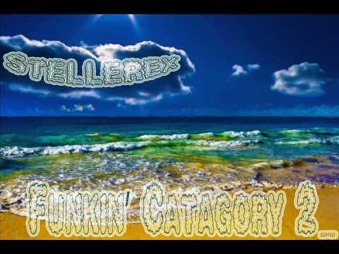 Stellerex - Funkin' Catagory 2