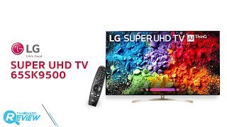 รีวิว LG SUPER UHD TV 65SK9500 ทีวี 4K พร้อมจอ Nano Cell Display