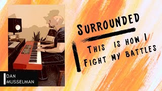 Surrounded (Fight My Battles ) - Piano Worship to Encourage ...