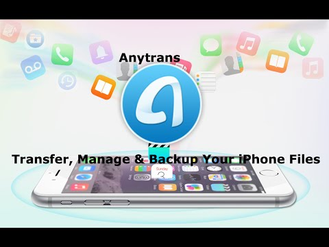 How to Transfer, Manage & Backup Your iPhone Files with Anytrans