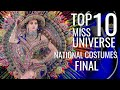 AMAZING: MISS UNIVERSE 2020 BEST IN NATIONAL COSTUMES  TOP 10