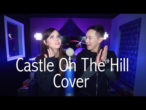 Castle On The Hill Ed Sheeran - Jason Chen x Tiffany Alvord
