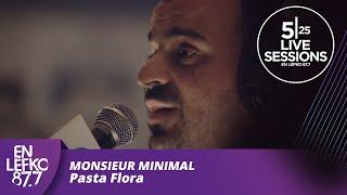 5|25 Live Sessions - Monsieur Minimal - Pasta Flora