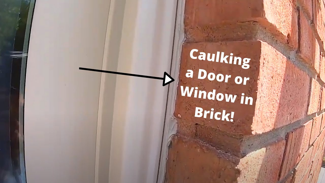 How To Caulk Around A Window Or Door In A Brick Opening Youtube