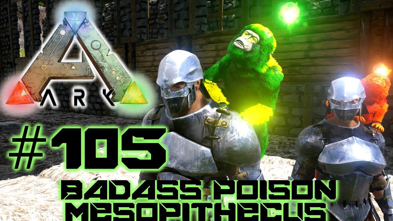 Ark Survival Evolved #105 - Badass Poison Mesopithecus ...
