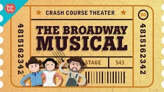 Broadway Book Musicals: Crash Course Theater #50