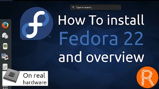 How To install Fedora 22 and overview