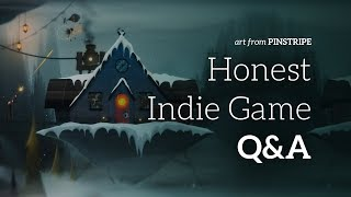 Let's Be Honest About Indie Game Development — Q&A