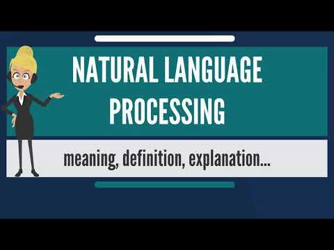 What is NATURAL LANGUAGE PROCESSING? What does NATURAL LANGUAGE PROCESSING mean?