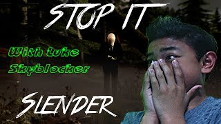 ROBLOX: Stop It Slender!-Revenge is the Reward for Screaming